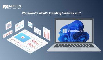 Windows 11: What's Trending Features In It?