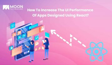 How To Increase The UI Performance Of Apps Designed Using React?